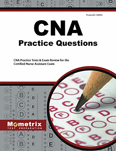CNA Exam Practice Questions: CNA Practice Tests & Review for the Certified Nurse Assistant Exam