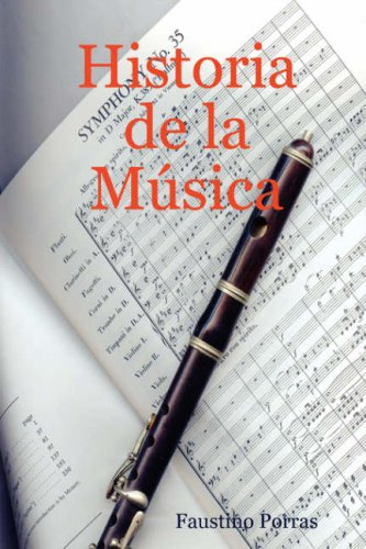 Historia de La Musica por Faustino Porras