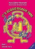 It's Boogie-Woogie Time, Bd.1: Klavierschule für Boogie-Woogie. Faszinierende Original-Boogies mit Anleitungen und Improvisationen vom Anfang bis zur ... Tracks zum Download unter www.sikorski.de