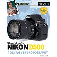 David Busch s Nikon D500 Guide to Digital Photography (David Buschs Guides)