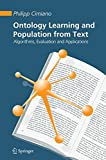 Telecharger Livres Ontology Learning and Population from Text Algorithms Evaluation and Applications (PDF,EPUB,MOBI) gratuits en Francaise