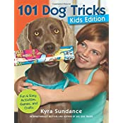 101 Dog Tricks, Kids Edition: Fun and Easy Activities, Games, and Crafts by Kyra Sundance (2014-07-01)