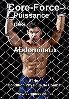 Core Force, Puissance des Abdominaux (Core Force: Condition Physique de Combat t. 1) par [Paris, Dominique]