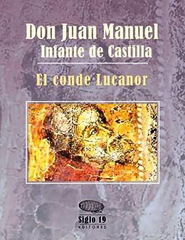 El conde Lucanor de [de Castilla, Don Juan Manuel Infante]