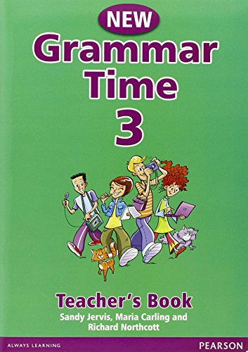 Grammar Time Level 3 Teachers Book New Edition: Teachers Book Level 3