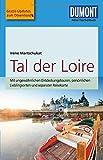 DuMont Reise-Taschenbuch Reiseführer Tal der Loire: mit Online-Updates als Gratis-Download - Irene Martschukat