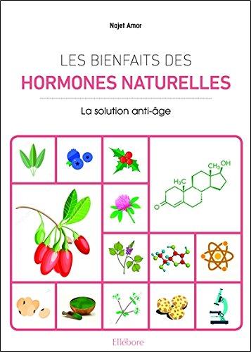 Les bienfaits des hormones naturelles - La solution anti-ge