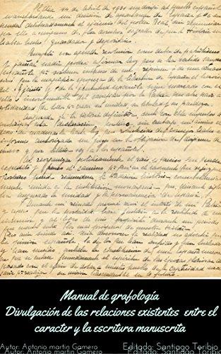 Manual de grafologia: Divulgacion de las relaciones existentes entre el caracter y la escritura manuscrita por Antonio Martin Gamero