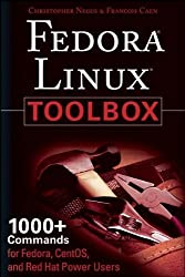 Fedora Linux Toolbox: 1000+ Commands for Fedora, CentOS and Red Hat Power Users by Negus, Christopher, Caen, Francois (2007) Paperback