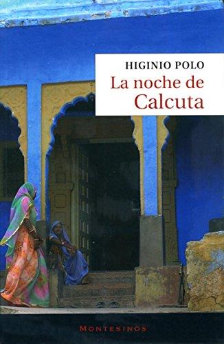 La noche de Calcuta. eBook: Higinio Polo: Amazon.es: Tienda Kindle