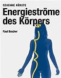Energieströme des Körpers - Geheime Künste