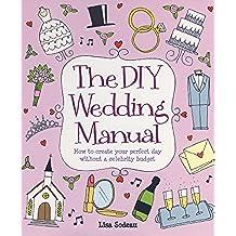 The DIY Wedding Manual (How to) (English Edition)