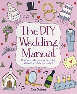The DIY Wedding Manual (How to) by [Sodeau, Lisa]