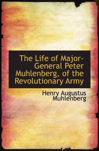 The Life of Major-General Peter Muhlenberg, of the Revolutionary Army