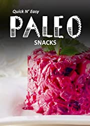 Paleo Snacks (Quick N` Easy Paleo Book 7) (English Edition)