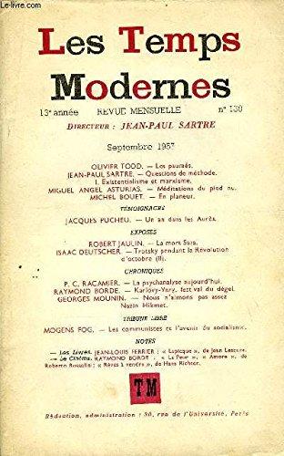 LES TEMPS MODERNES N° 139 - OLIVIER TODD. — Les paumés. LJEAN-PAUL SARTRE. — Questions de méthode. — I. Existentialisme et marxisme.MIGUEL ANGEL ASTURIAS. — Méditations du pied nuMICHEL BOUET. — En planeur.TÉMOIGNAGES•JACQUES PUCHEU. —