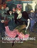 Toulouse-Lautrec - Au coeur des nuits parisiennes