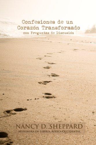 Confesiones de un Corazón Transformado - un Libro Virtual Interactivo con Preguntas de Discusión (Spanish Edition)
