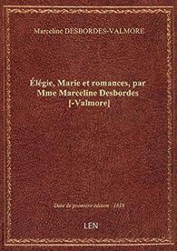 Élégie, Marie et romances par Marceline Desbordes-Valmore