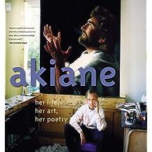 Akiane: Her Life, Her Art, Her Poetry: Her Life, Her Art, Her Poetry