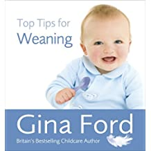Top Tips for Weaning by Gina Ford (2011-09-12)