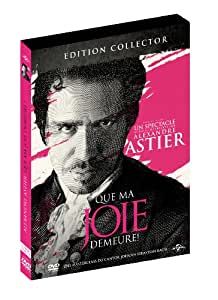 Alexandre Astier - Que ma joie demeure ! [Édition Collector]