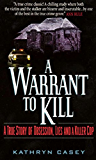 A Warrant to Kill: A True Story of Obsession, Lies and a Killer Cop