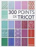300 points de tricot : Les grands cla...