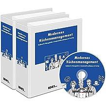 Modernes Küchenmanagement: Handbuch für Führungskräfte in Gemeinschaftsverpflegung und Catering