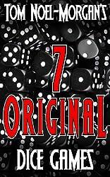 7 Original Dice Games (Morgan Games Book 1)