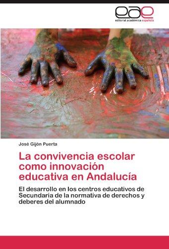 La convivencia escolar como innovación educativa en Andalucía por Gijón Puerta José