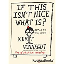 If This Isn't Nice, What Is?: Advice for the Young (English Edition)