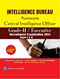 Intelligence Bureau Assistant Central Intelligence Officer Grade - II / Executive : Recruitment Examination 2013 - Paper I and II 2nd  Edition price comparison at Flipkart, Amazon, Crossword, Uread, Bookadda, Landmark, Homeshop18