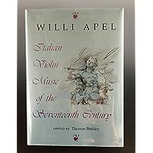 Italian Violin Music of the Seventeenth Century (Music -- Scholarship and Performance)