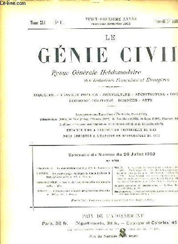 LE GENIE CIVIL - TOME XLI - N°13 - SAMEDI 26 JUILLET 1902 - VINGT-DEUXIEME ANNEE - 2eme SEMESTRE 1902 - REVUE GENERAL HEBDOMADAIRE DES INDUSTRIES FRANCAISES ET ETRANGERES - INDUSTRIE - TRAVAUX PUBLICS - AGRICULTURE - ARCHITECTURE - HYGIENE - ECONOMIE...