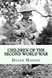 Children of the Second World War: Memories of evacuation, invasion and imprisonment