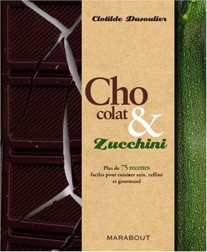 Chocolat & Zucchini par Clotilde Dusoulier