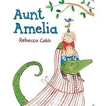 Aunt Amelia by Rebecca Cobb (2015-03-26)