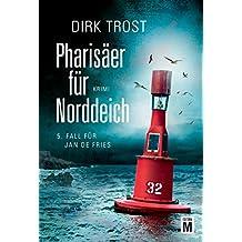 Pharisäer für Norddeich - Ostfriesland-Krimi (Jan de Fries 5)