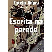 Escrita na parede (Portuguese Edition)