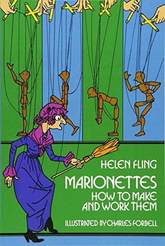 Marionettes: How to Make Them and Work Them