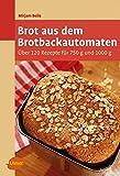 Brot aus dem Brotbackautomaten: Über 120