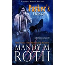 Parker's Honor by Mandy M. Roth (2016-03-25)