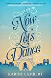 Now Let's Dance: A feel-good book about finding love, and loving life (English Edition)