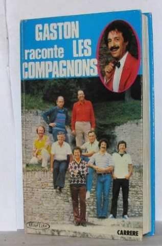 Gaston Raconte Les Compagnons par ***
