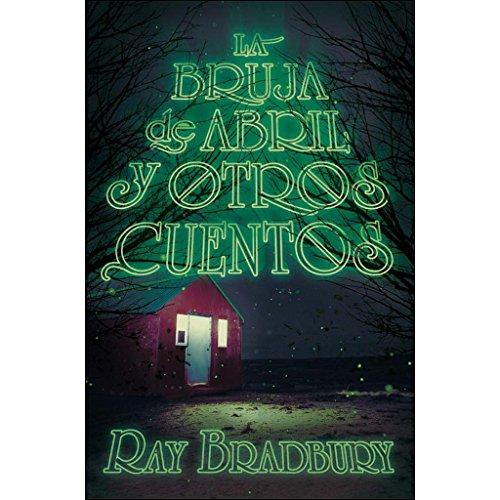 La bruja de abril y otros cuentos (Gran Angular) por Ray Bradbury