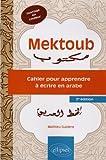 Mektoub : Cahier pour apprendre à écrire en arabe