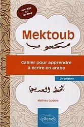 Mektoub Cahier pour Apprendre à Écrire en Arabe