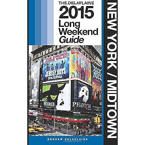 New York / Midtown: The Delaplaine 2015 Long Weekend Guide