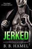 Jerked: A Stepbrother Mob Romance (City Series)